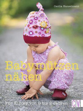 Babymützen nähen von Hanselmann,  Cecilia