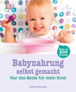 Babynahrung selbst gemacht von Wilcock,  Fiona
