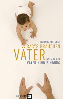 Babys brauchen Väter von Fletcher,  Richard, Klostermann,  Maren