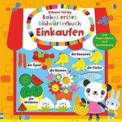 Babys erstes Bildwörterbuch: Einkaufen von Baggott,  Stella, Watt,  Fiona