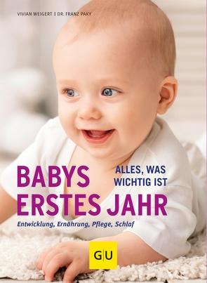 Babys erstes Jahr von Paky,  Franz, Weigert,  Vivian