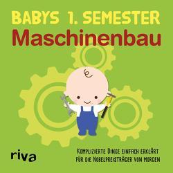 Babys erstes Semester – Maschinenbau von Verlag,  Riva