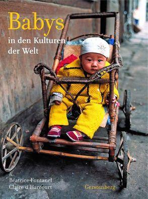Babys in den Kulturen der Welt von d'Harcourt,  Claire, Fontanel,  Béatrice, Panzacchi,  Cornelia, Unseld,  Andrea