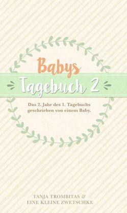 Babys Tagebuch 2 von kleine Zwetschke,  eine, Trombitas,  Tanja