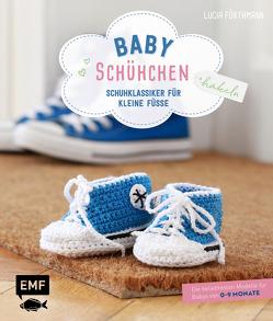 Babyschühchen häkeln – Schuhklassiker für kleine Füße von Förthmann,  Lucia