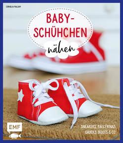 Babyschühchen nähen – Sneakers, Ballerinas, Chucks, Boots & Co. von Berkau,  Elisabeth, Malsam,  Cornelia