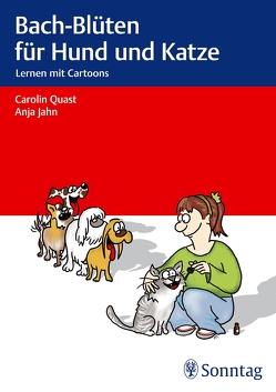 Bach-Blüten für Hund und Katze von Jahn,  Anja, Quast,  Carolin