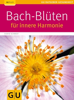 Bach-Blüten für innere Harmonie von Schmidt,  Sigrid