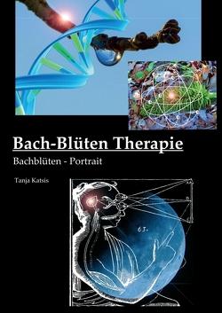 Bach-Blüten-Therapie von Katsis,  Tanja