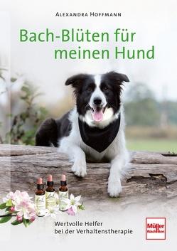 Bach-Blüten für meinen Hund von Hoffmann,  Alexandra