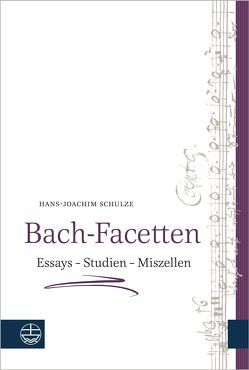 Bach-Facetten von Schulze,  Hans-Joachim