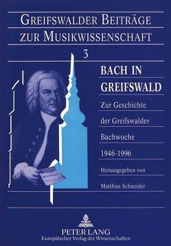 Bach in Greifswald von Schneider,  Matthias
