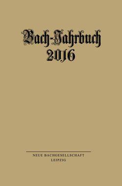 Bach-Jahrbuch 2016 von Wollny,  Peter