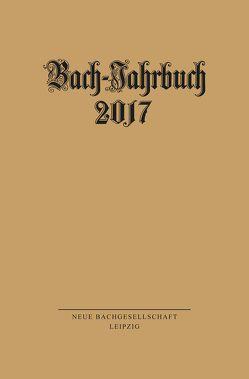 Bach-Jahrbuch 2017 von Wollny,  Peter