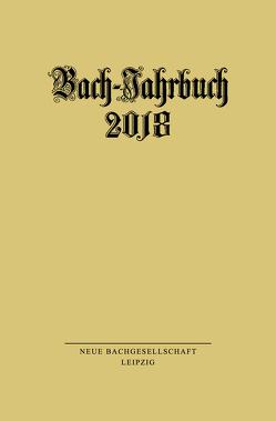 Bach-Jahrbuch 2018 von Wollny,  Peter
