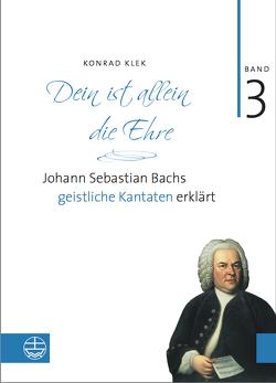 Bach-Kantaten / Dein ist allein die Ehre von Klek,  Konrad