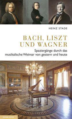 Bach, Liszt und Wagner von Stade,  Heinz