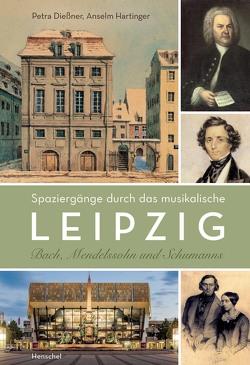 Bach, Mendelssohn und Schumanns von Dießner,  Petra, Hartinger,  Anselm