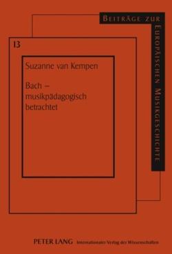 Bach – musikpädagogisch betrachtet von van Kempen,  Suzanne Cornelia