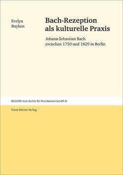 Bach-Rezeption als kulturelle Praxis von Buyken,  Evelyn