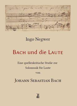Bach und die Laute von Negwer,  Ingo