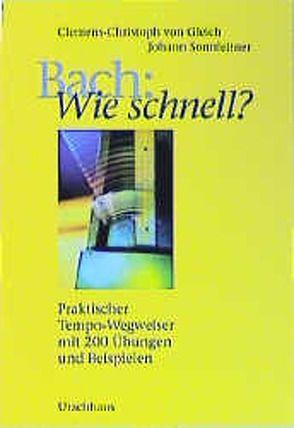 Bach: Wie schnell? von Gleich,  Clemens von