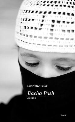 Bacha Posh von Eibl,  Doris, Erlih,  Charlotte