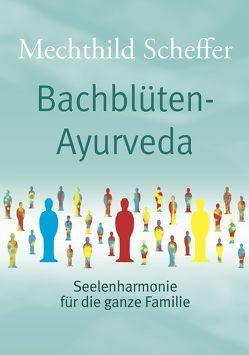 Bachblüten Ayurveda von Scheffer,  Mechthild