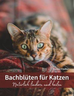 Bachblüten für Katzen von Fiedler,  Doreen