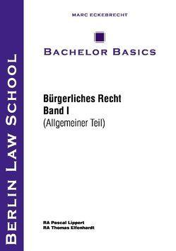 Bachelor Basics von Eckebrecht,  Marc, Elfenhardt,  Thomas, Lippert,  Pascal