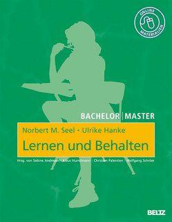 Bachelor | Master: Lernen und Behalten von Hanke,  Ulrike, Seel,  Norbert M.