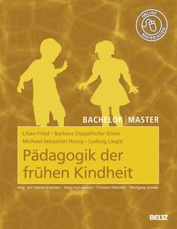 Pädagogik der frühen Kindheit von Dippelhofer-Stiem,  Barbara, Fried,  Lilian, Honig,  Michael-Sebastian, Liegle,  Ludwig