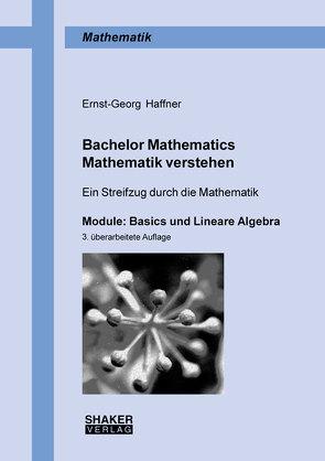 Bachelor Mathematics • Mathematik verstehen von Haffner,  Ernst-Georg