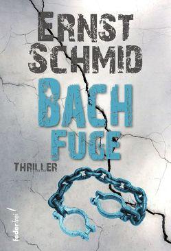 Bachfuge von Schmid,  Ernst