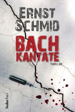 Bachkantate von Schmid,  Ernst
