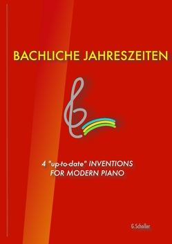 Bachliche Jahreszeiten von Scholler,  Gunter
