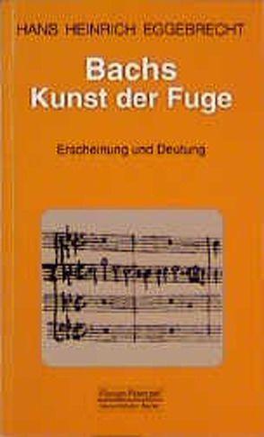 Bachs Kunst der Fuge von Eggebrecht,  Hans Heinrich