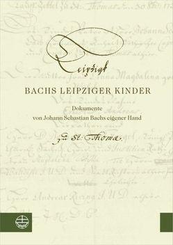 Bachs Leipziger Kinder von Petzoldt,  Martin