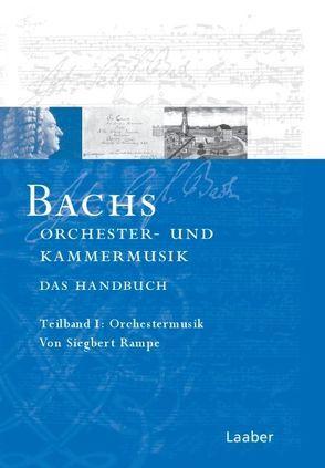 Bachs Orchester- und Kammermusik von Rampe,  Siegbert