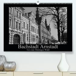 Bachstadt Arnstadt – Tor zum Thüringer Wald (Premium, hochwertiger DIN A2 Wandkalender 2021, Kunstdruck in Hochglanz) von Flori0