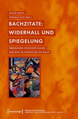 Bachzitate: Widerhall und Spiegelung von Hock,  Klaus, Klie,  Thomas