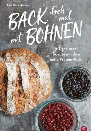 Back doch mal mit Bohnen von Bettendorf,  Britta, Wallentinson,  Lina, Weibull,  Lennart
