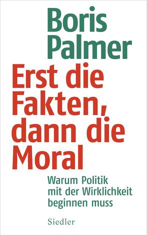 Erst die Fakten, dann die Moral von Palmer,  Boris