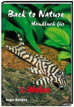 Back to Nature Handbuch für L-Welse von Seidel,  Ingo