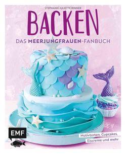 Backen – Das Meerjungfrauen-Fanbuch von Friedrichs,  Emma, Rinner,  Stephanie Juliette