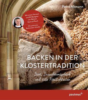 Backen in der Klostertradition von Altmann,  Petra