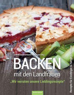 Backen mit den Landfrauen von Hammer,  Angela, LandFrauenverband Reutlingen
