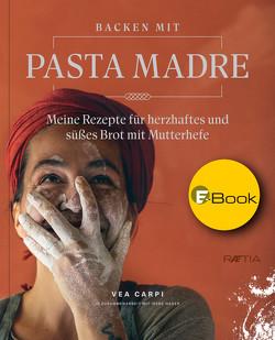 Backen mit Pasta Madre von Carpi,  Vea, Hager,  Irene