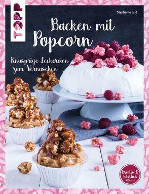 Backen mit Popcorn (kreativ & köstlich) von Just,  Stephanie