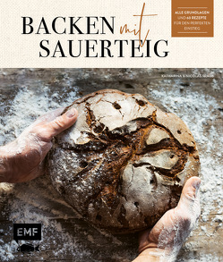 Backen mit Sauerteig: Wurzel-Brot, Emmer-Krustenbrot, Baguette, Bagels, Vinschgerl und mehr von Traub,  Katharina, Traub,  Nicolas